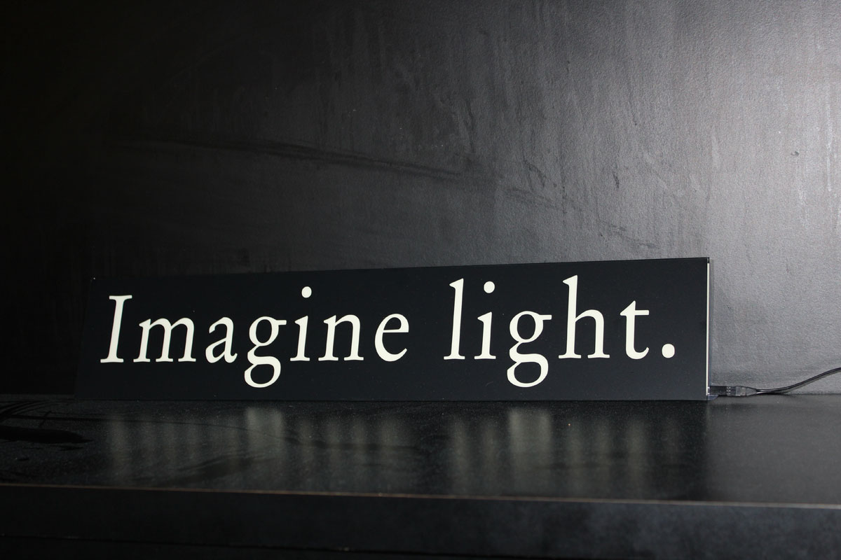 Joseph Kosuth. 'Imagine Light'. Acca Gallery, Australian Centre for Contemporary Art, Melbourne, Australia. Limited edition: vinyl, methacrylate, electroluminescent film. Production: Neonlauro, December 2010.
